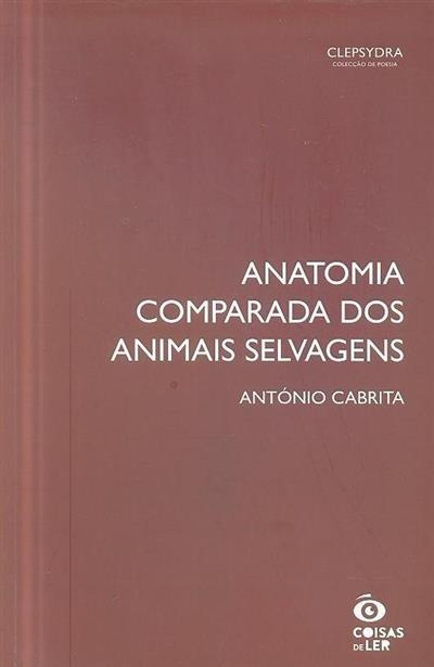 Anatomia comparada dos animais selvagens (António Cabrita)