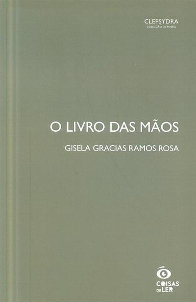 O livro das mãos (Gisela Gracias Ramos Rosa)