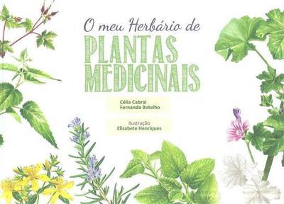 O meu herbário de plantas medicinais (Célia Cabral, Fernanda Botelho)