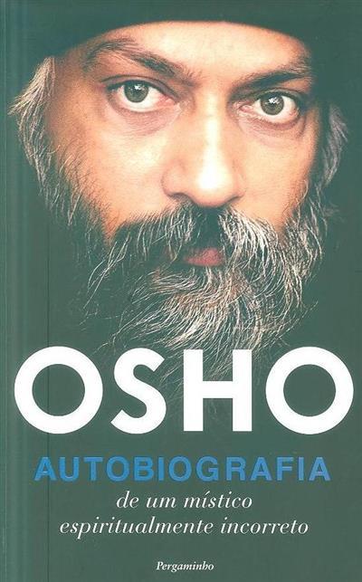Autobiografia de um místico espiritualmente incorreto (Osho)
