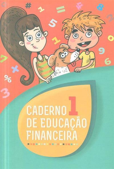 Caderno de educação financeira 1 (Maria da Conceição Vicente, João Manuel Ribeiro)