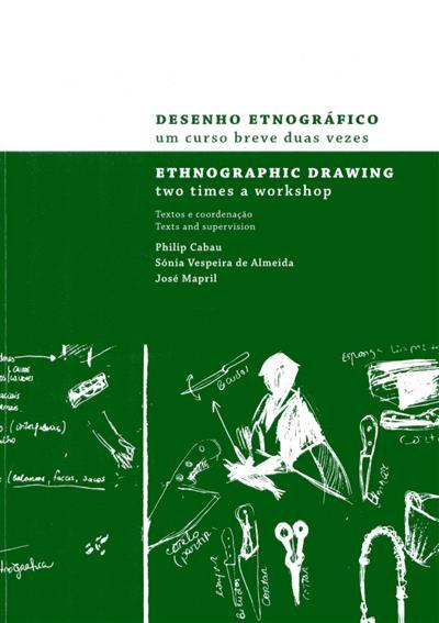 Desenho etnográfico (textos e coord. Philip Cabau, Sónia Vespeira de Almeida, José Mapril)