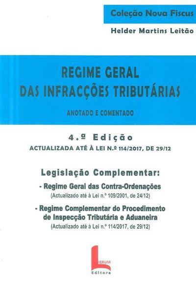 Regime geral das infracções tributárias (anot. e coment. Helder Martins Leitão)