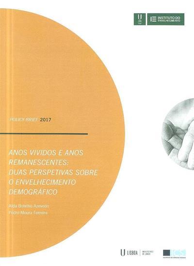 Anos vividos e anos remanescentes (Alda Botelho Azevedo, Pedro Moura Ferreira)