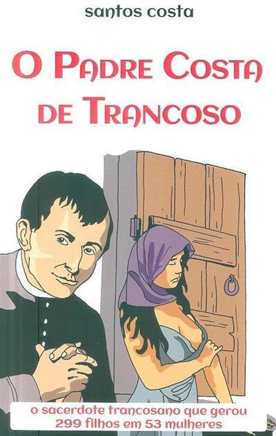 O padre Costa de Trancoso (Santos Costa)