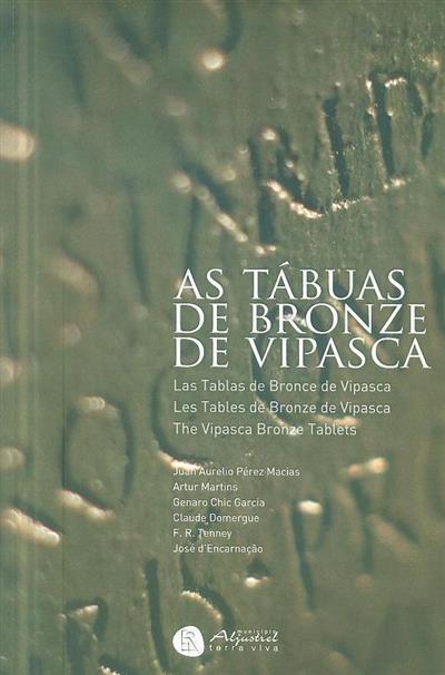As tábuas de bronze de Vipasca (Aljustrel-Portugal) (textos Juan Aurelio Pérez Macias... [et al.])