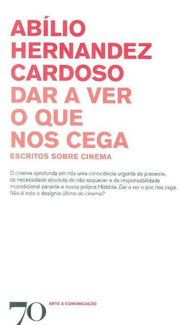 Dar a ver o que nos cega (Abílio Hernandez Cardoso ?)