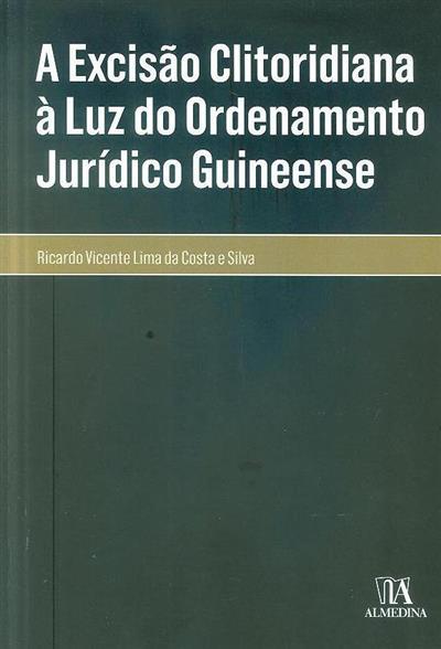 A excisão clitoridiana à luz do ordenamento jurídico guineense (Ricardo Vicente Lima da Costa e Silva)