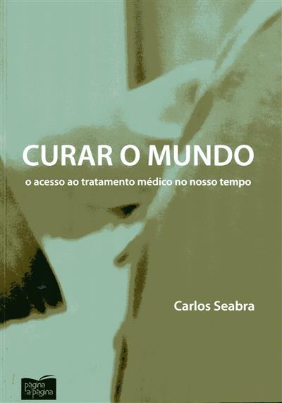 Curar o mundo (Carlos Seabra)