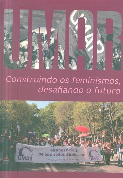 Construindo os feminismos desafiando o futuro (coord. Manuela Tavares, Teresa Sales)