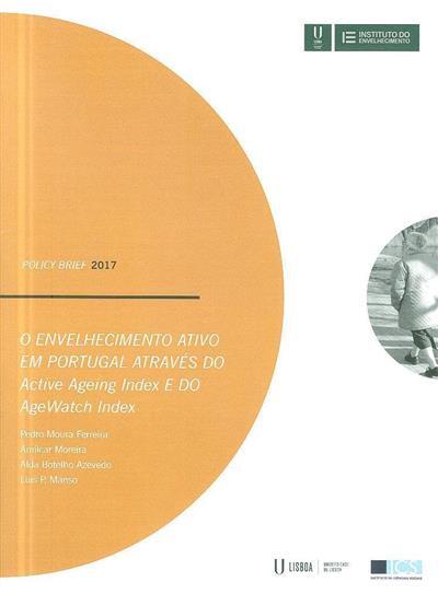 O envelhecimento ativo em Portugal através do Active Ageing Index e do Age Watch Index (Pedro Moura Ferreira... [et al.])