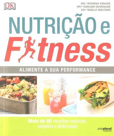 Nutrição e fitness (Rowena Visagie, Karlien Duvenage, Shelly Meltzer)