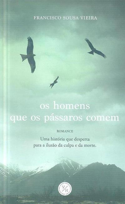 Os homens que os pássaros comem (Francisco Sousa Vieira)