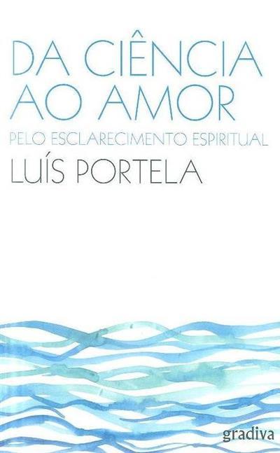 Da ciência ao amor (Luís Portela)