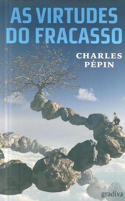 As virtudes do fracasso (Charles Pépin)