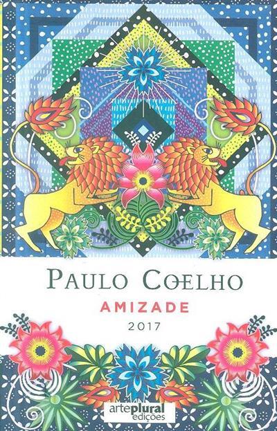 Amizade, 2017 (Paulo Coelho)
