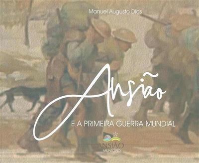 Ansião e a primeira guerra mundial (Manuel Augusto Dias)