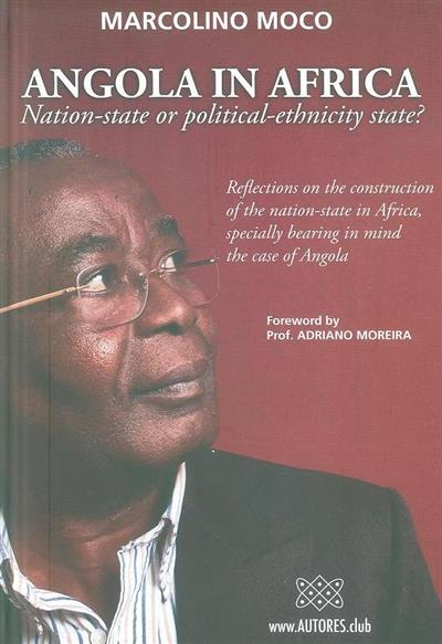 Angola in Africa Nation-State or political-ethnicity state? (Marcolino Moco)