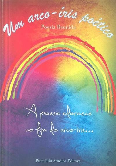 Um arco-iris poético (org. e coord. Teresa Maria Queiroz)