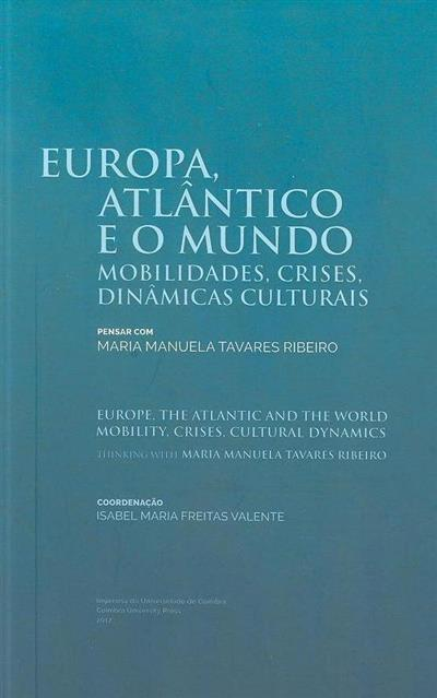 Europa, Atlântico e o mundo (coord. Isabel Maria Freitas Valente)