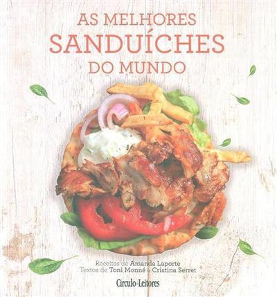 As melhores sanduíches do mundo (receitas Amanda Laporte)