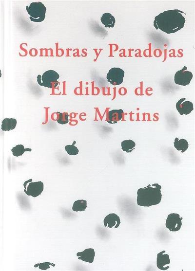 Sombras y paradojas (Jorge Martins)