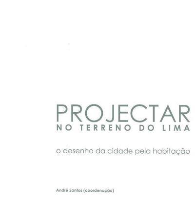 Projectar no terreno do Lima (coord. André Santos)