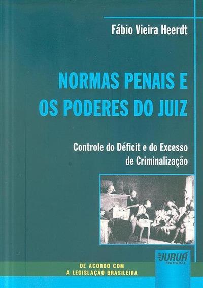 Normas penais e os poderes do juíz (Fábio Vieira Heerdt)