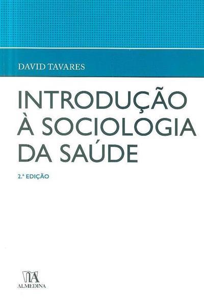 Introdução à sociologia da saúde (David Tavares)