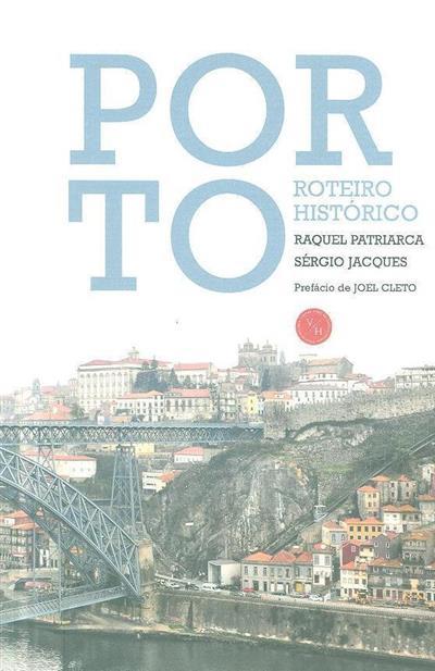 Porto, roteiro histórico (Raquel Patriarca, Sérgio Jacques)