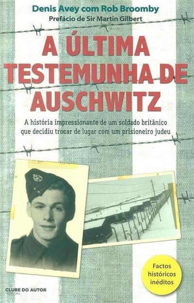 A última testemunha de Auschwitz (Denis Avey, Rob Broomby)
