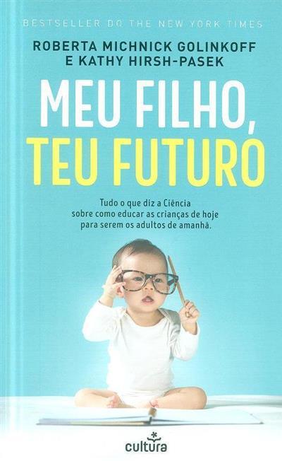 Meu filho, teu futuro (Roberta Michnick Golinkoff, Kathy Hirsh-Pasek)