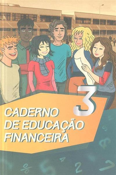 Caderno de educação financeira 3 (Maria da Conceição Vicente, João Manuel Ribeiro)