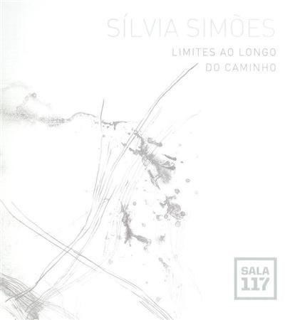Limites ao longo do caminho (Sílvia Simões)