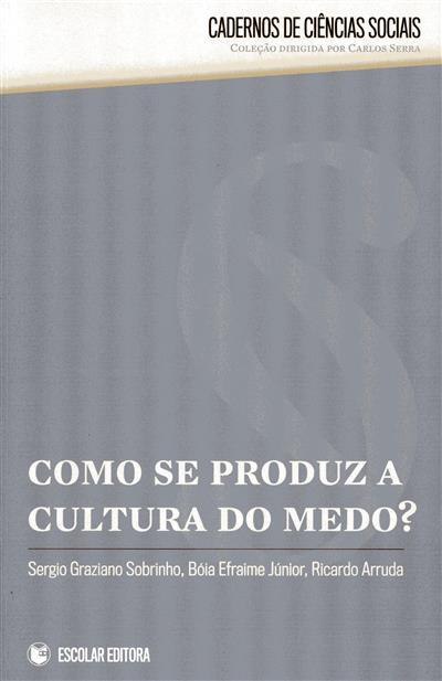 Como se produz a cultura do medo? (Sergio Graziano Sobrinho, Bóia Efraime Júnior, Ricardo Arruda)