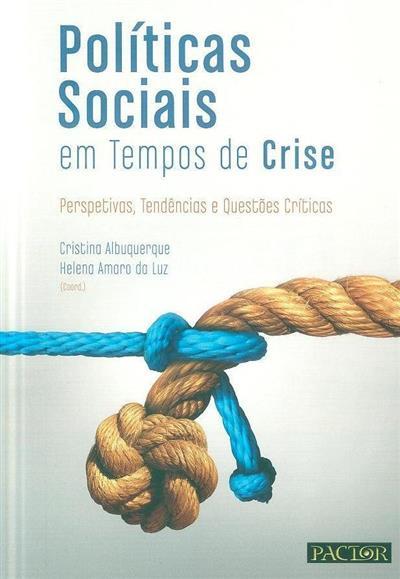 Políticas sociais em tempos de crise (coord. Cristina Albuquerque, Helena Amaro da Luz)