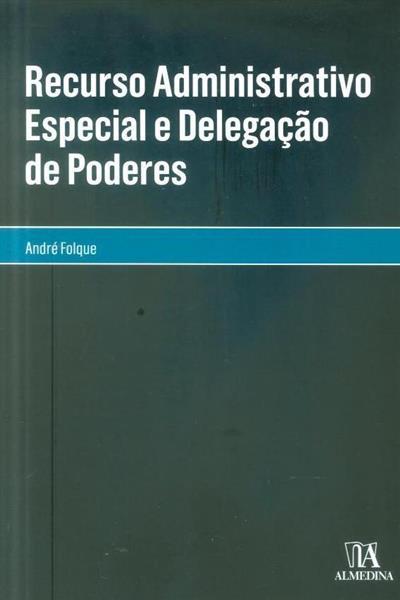Recurso administrativo especial e delegação de poderes (André Folque)