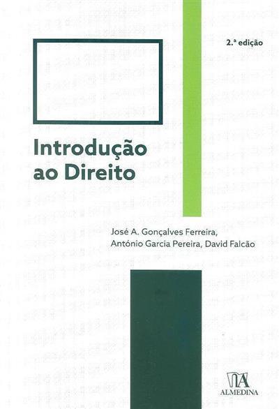 Introdução ao direito (José Gonçalves Ferreira, António Garcia Pereira, David Falcão)
