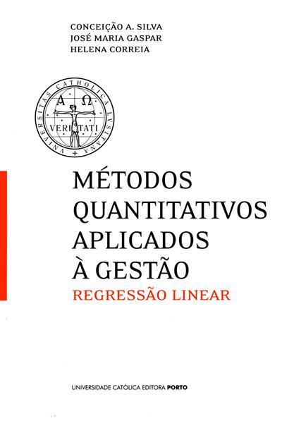 Métodos quantitativos aplicados à gestão (Conceição A. Silva, José Maria Gaspar, Helena Correia)
