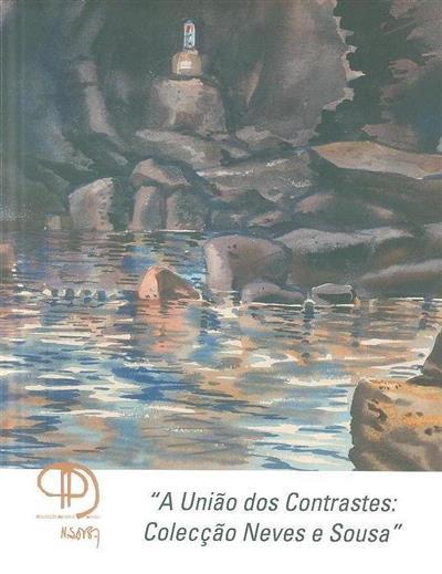 """Exposição """"A União dos Contrastes"""" (coord. Divisão de Cultura e Turismo)"""