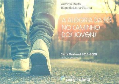 A alegria da fé no caminho dos jovens (António Marto)