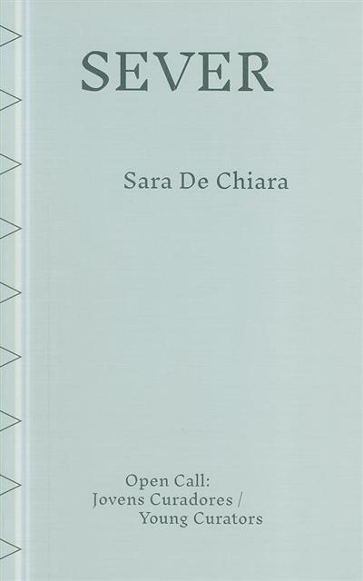 Sever (curadora Sara De Chiara)