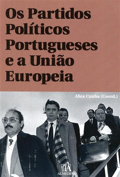 Os partidos políticos portugueses e a União Europeia (coord. Alice Cunha)