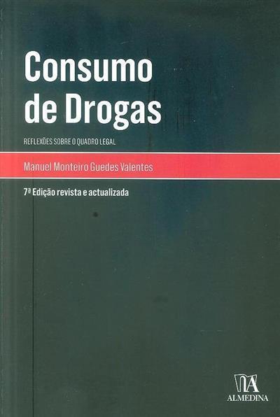 Consumo de drogas (Manuel Monteiro Guedes Valente)