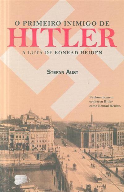 O primeiro inimigo de Hitler (Stefan Aust)