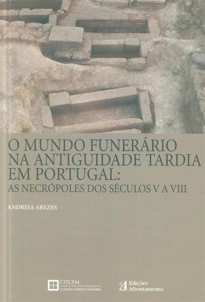 Omundo funerário na Antiguidade Tardia em Portugal (Andreia Arezes)