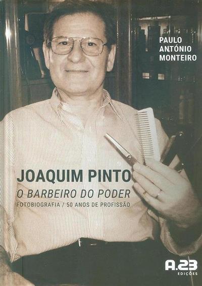 Joaquim Pinto, o barbeiro do poder (Paulo António Monteiro)