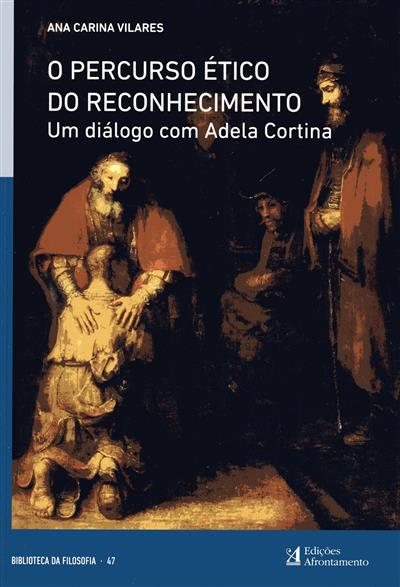 O percurso ético do reconhecimento (Ana Carina Vilares)