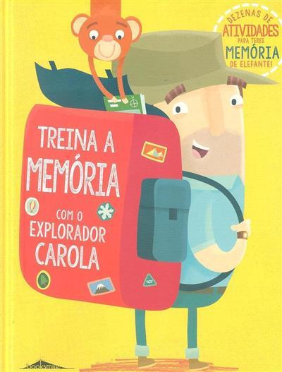 Treina a memória com o explorador Carola (Catherine Veitch, Duncan Beedie)