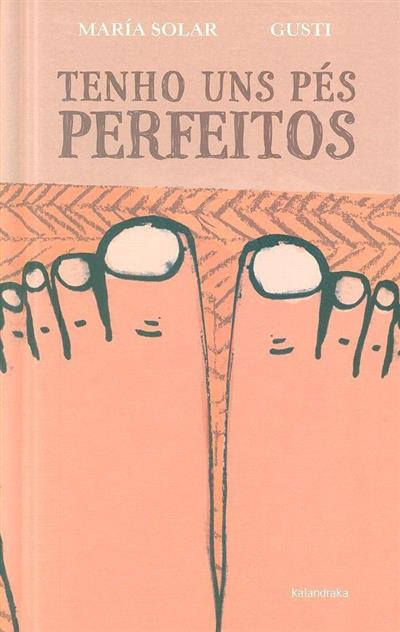Tenho uns pés perfeitos (María Solar, Gusti)
